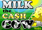 Milk the Cash Cow