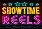 Showtime Reels